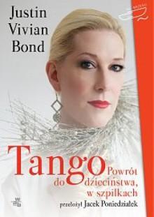 Tango. Powrót do dzieciństwa, w szpilkach - Justin Vivian Bond