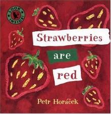 Strawberries Are Red - Petr Horáček