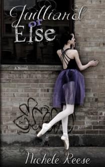 Juilliard or Else - Nichele Reese
