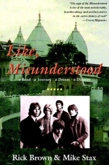 Like, Misunderstood - Rick Brown, Richard Shaw Brown, Mike Stax