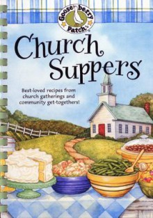 Church Suppers Cookbook: Best-loved recipes from church gatherings and community get-togethers! (Everyday Cookbook Collection) - Gooseberry Patch