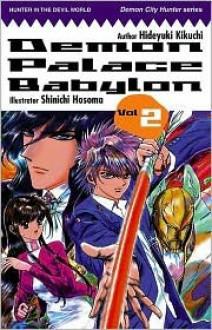 Demon Palace Babylon, Volume 2 - Hideyuki Kikuchi, Shinichi Hosoma