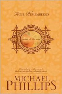 A Rose Remembered - Michael Phillips