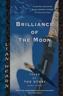 Brilliance of the Moon - Lian Hearn