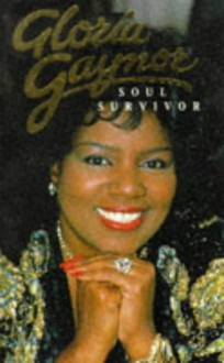 Soul Survivor - Gloria Gaynor