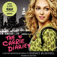 The Carrie Diaries (Audio) - Candace Bushnell, Sarah Drew