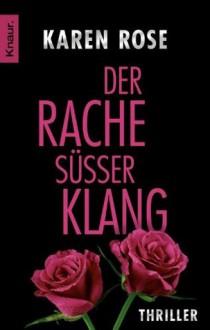 Der Rache süßer Klang: Thriller (German Edition) - Karen Rose, Kerstin Winter
