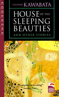 House of the Sleeping Beauties: And Other Stories - Yasunari Kawabata,Edward G. Seidensticker