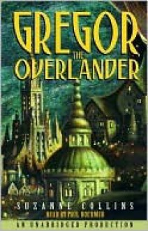 Gregor the Overlander - Paul Boehmer, Suzanne Collins