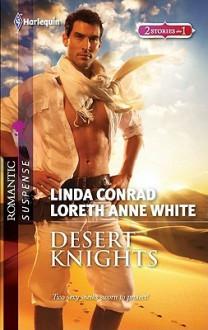 Desert Knights - Linda Conrad, Loreth Anne White