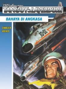 Bahaya Di Angkasa (Petualangan Tanguy & Laverdure, #3) - Jean-Michel Charlier, Albert Uderzo