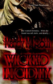 Wicked Lucidity - Mandy M. Roth