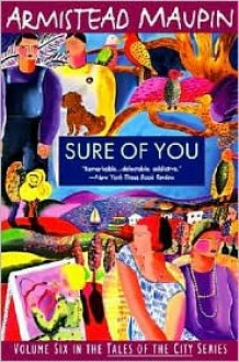 Sure of You (Tales of the City, Vol 6) - Armistead Maupin