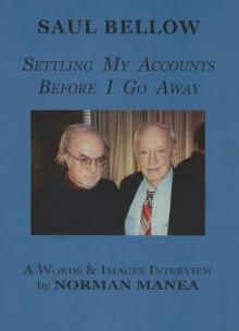 A Conversation: Saul Bellow and Norman Manea - Saul Bellow, Norman Manea