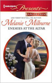 Mills & Boon : Enemies At The Altar (The Outrageous Sisters) - Melanie Milburne