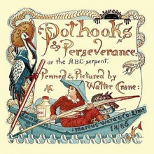 Pothooks and Perseverence or the ABC Serpent - Walter Crane