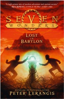 Lost in Babylon (Seven Wonders, Book 2) - Peter Lerangis