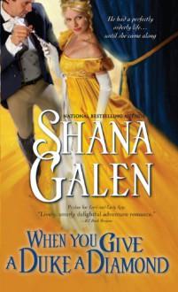 When You Give a Duke a Diamond - Shana Galen