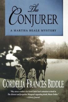 The Conjurer (Martha Beale Mysteries) - Cordelia Frances Biddle