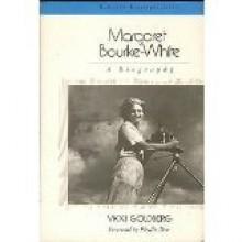 Margaret Bourke-White: A Biography (Radcliffe Biography Series) - Vicki Goldberg