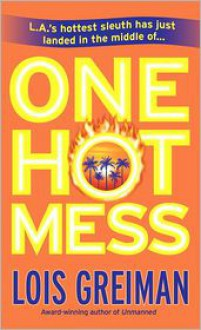 One Hot Mess - Lois Greiman