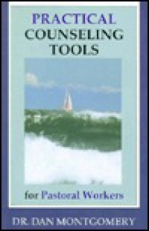 Practical Counseling Tools for Pastoral Workers - Dan Montgomery