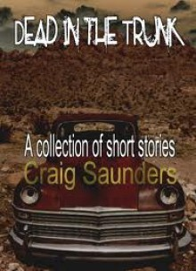 Dead in the Trunk - Craig Saunders