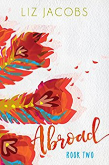 Abroad: Book Two (The Hellum and Neal Series in LGBTQIA+ Literature) - Liz Jacobs