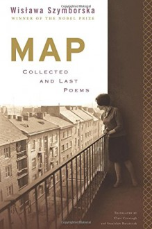 Map: Collected and Last Poems - Wisława Szymborska,Clare Cavanagh,Stanisław Barańczak