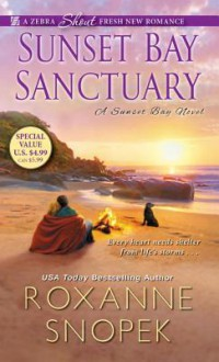 Sunset Bay Sanctuary (A Sunset Bay Novel) - Roxanne Snopek