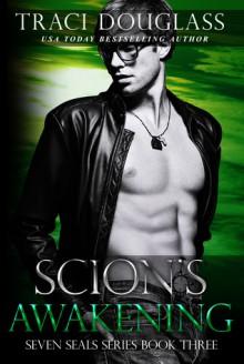 Scion's Awakening (Seven Seals #3) - Traci Douglass