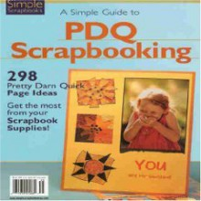 A Simple Guide to PDQ Scrapbooking - Stacy Julian