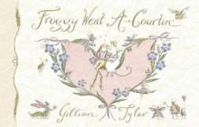 Froggy Went A-Courtin' - Gillian Tyler