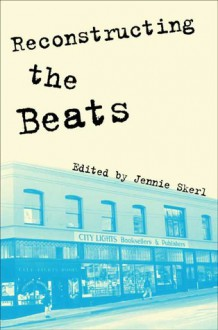 Reconstructing the Beats - Jennie Skerl