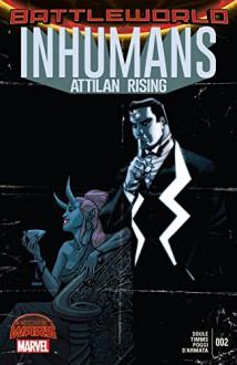 Inhumans: Attilan Rising (2015) #2 - Charles Soule,John Timms,Dave Johnson