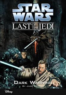 Star Wars: The Last of the Jedi: Dark Warning (Volume 2) - Jude Watson