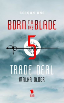 Trade Deal - Malka Older