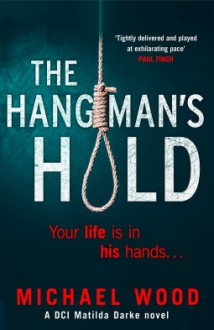 The Hangman's Hold - Michael Wood
