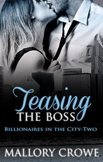 Teasing The Boss - Mallory Crowe
