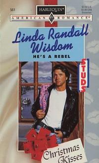 He's a Rebel (Harlequin American Romance, #561) - Linda Randall Wisdom