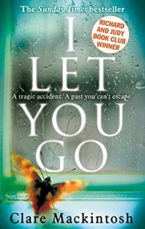 I Let You Go by Clare Mackintosh (2015-05-07) - Clare Mackintosh