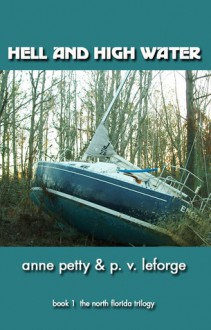 Hell and High Water - Anne C. Petty, P.V. LeForge