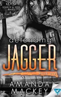 Defending Jagger (Search & Seek Book 1) - Amanda Mackey