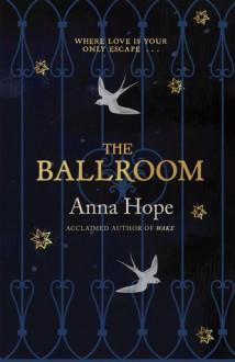 The Ballroom - Anna Hope