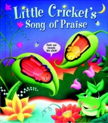 Little Cricket's Song of Praise - Allia Zobel Nolan