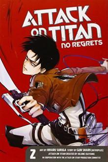 Attack on Titan: No Regrets, Vol. 2 - Lindsey Akashi, Hajime Isayama, Gan Sunaaku, Hikaru Suruga
