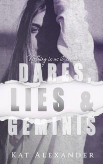 Dares, Lies and Geminis - Kat Alexander