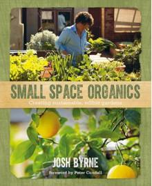 Small Space Organics - Josh Byrne