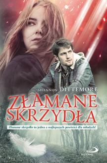 Złamane skrzydła - Shannon Dittemore, Katarzyna Przybylska