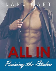All In: Raising the Stakes (Gambling With Love Book 6) - Lane Hart